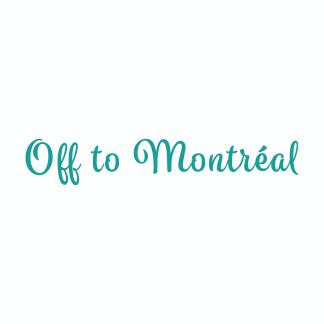 Off to Montréal